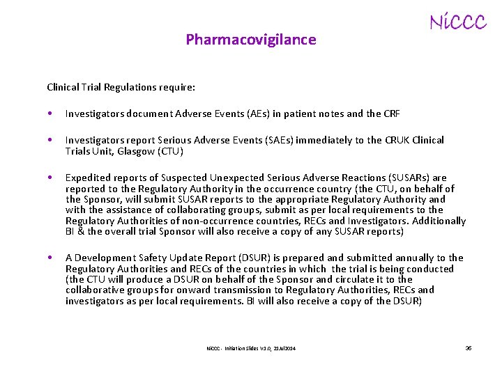 Pharmacovigilance Clinical Trial Regulations require: • Investigators document Adverse Events (AEs) in patient notes