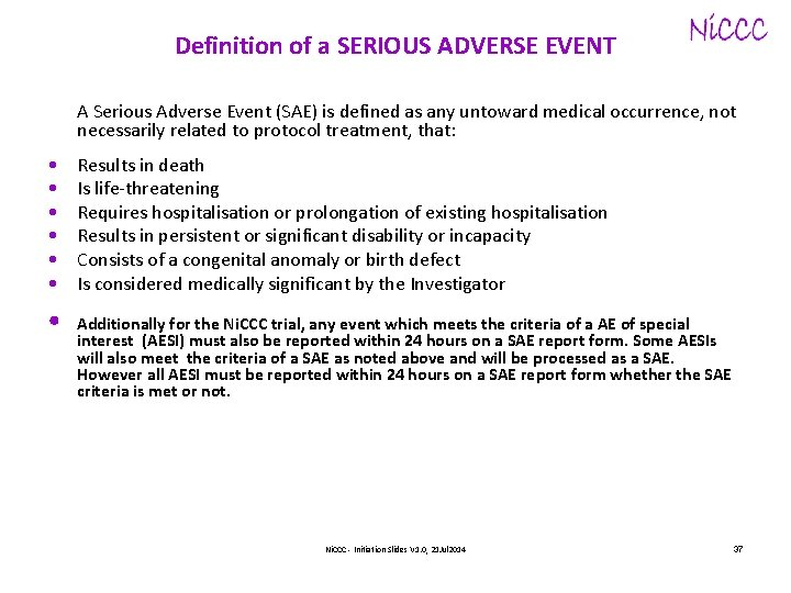 Definition of a SERIOUS ADVERSE EVENT A Serious Adverse Event (SAE) is defined as