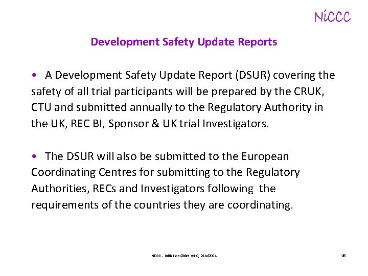 Development Safety Update Reports • A Development Safety Update Report (DSUR) covering the safety