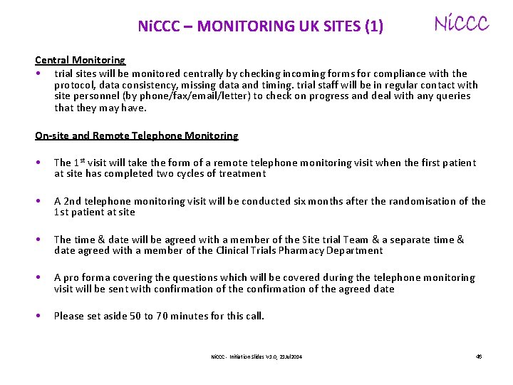Ni. CCC – MONITORING UK SITES (1) Central Monitoring • trial sites will be