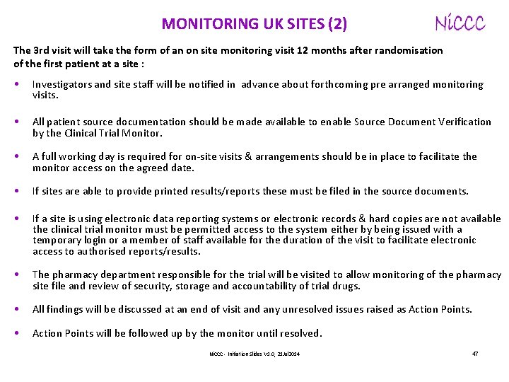 MONITORING UK SITES (2) The 3 rd visit will take the form of an