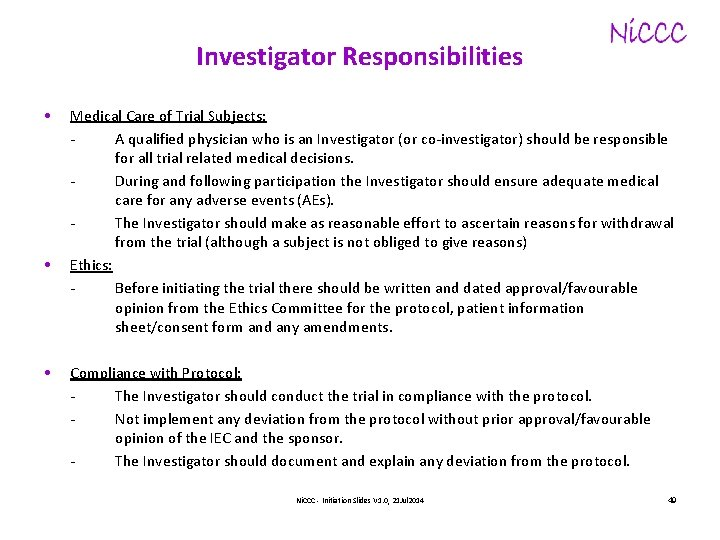 Investigator Responsibilities • • • Medical Care of Trial Subjects: - A qualified physician