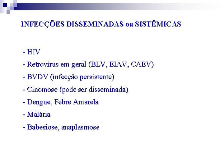 INFECÇÕES DISSEMINADAS ou SISTÊMICAS - HIV - Retrovírus em geral (BLV, EIAV, CAEV) -