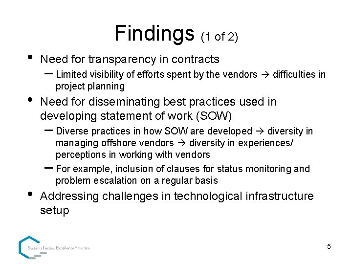 Findings (1 of 2) • • Need for transparency in contracts – Limited visibility