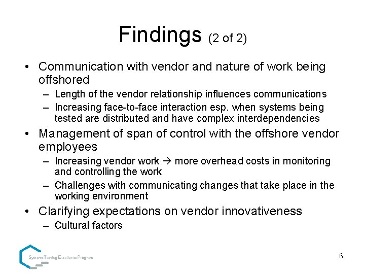 Findings (2 of 2) • Communication with vendor and nature of work being offshored
