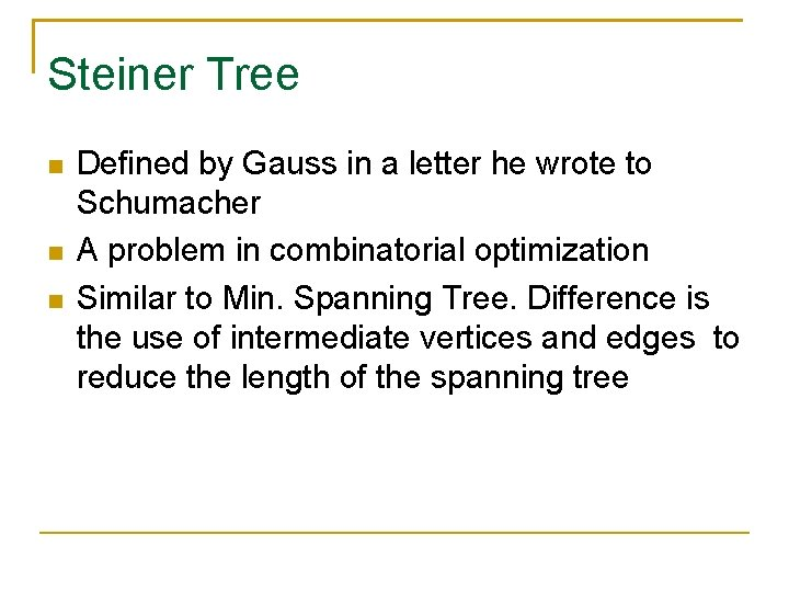 Steiner Tree Defined by Gauss in a letter he wrote to Schumacher A problem