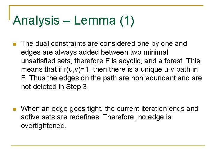 Analysis – Lemma (1) The dual constraints are considered one by one and edges