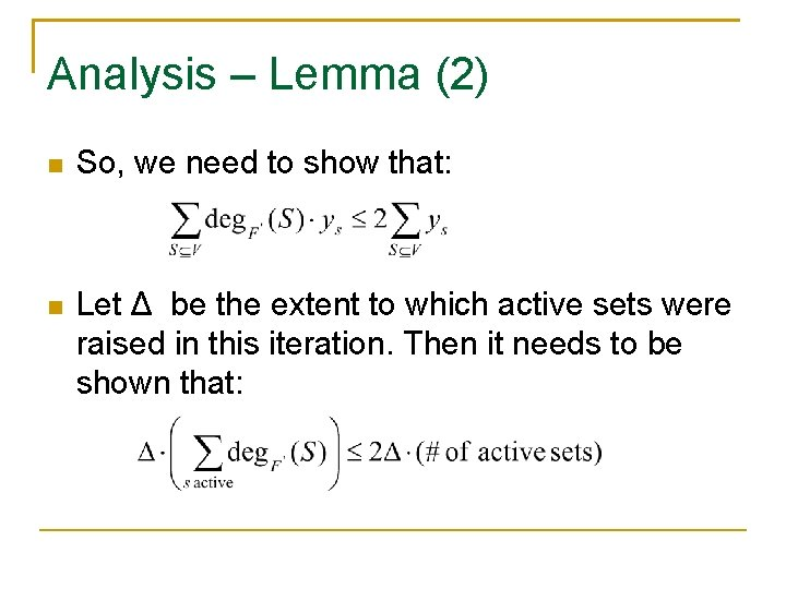 Analysis – Lemma (2) So, we need to show that: Let Δ be the