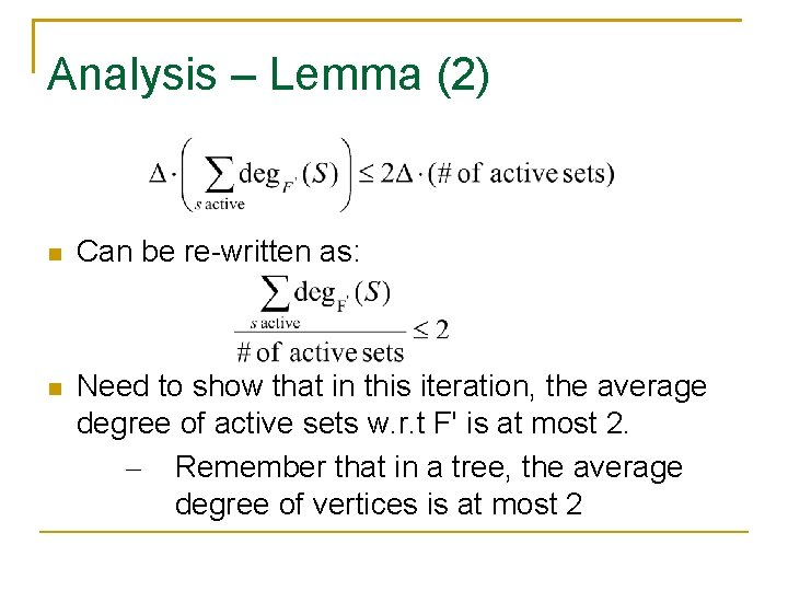 Analysis – Lemma (2) Can be re-written as: Need to show that in this