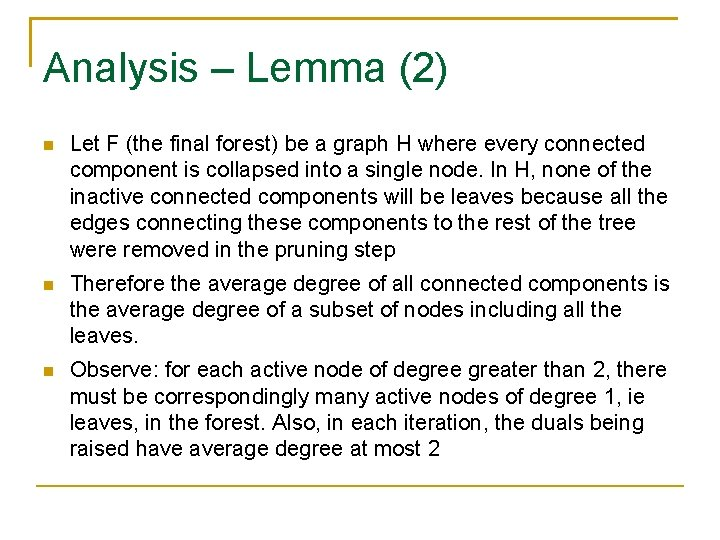 Analysis – Lemma (2) Let F (the final forest) be a graph H where