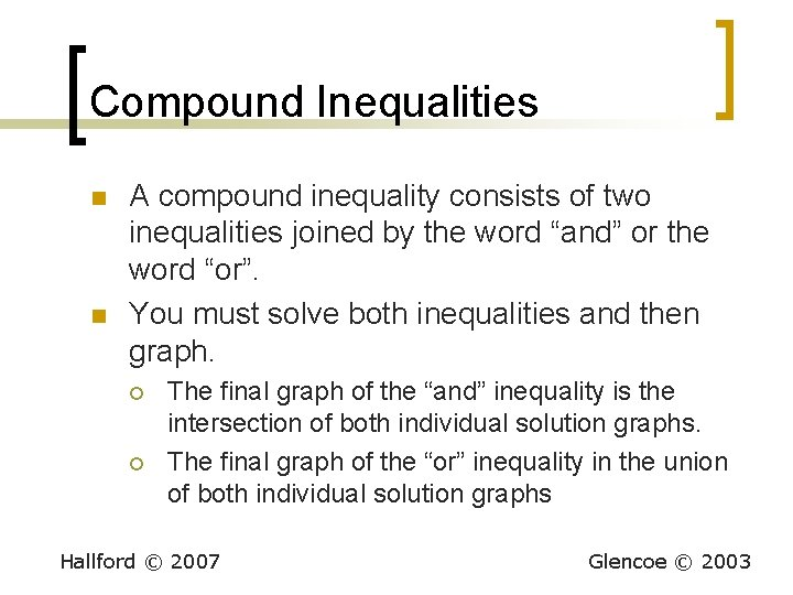 Compound Inequalities n n A compound inequality consists of two inequalities joined by the