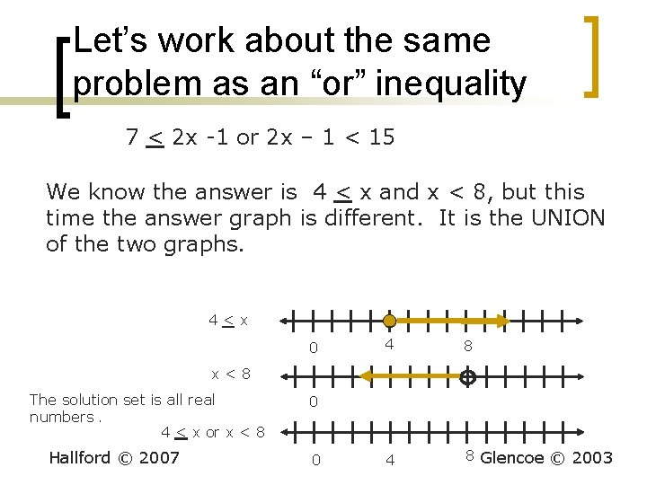 """Let's work about the same problem as an """"or"""" inequality 7 < 2 x"""