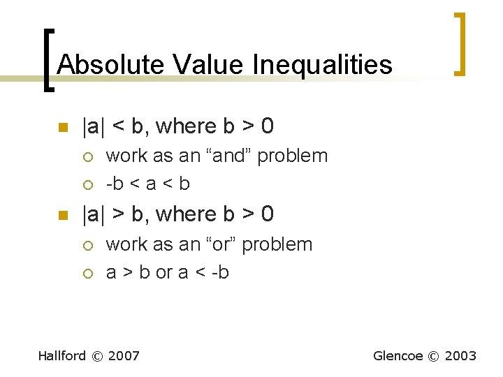 Absolute Value Inequalities n |a| < b, where b > 0 ¡ ¡ n