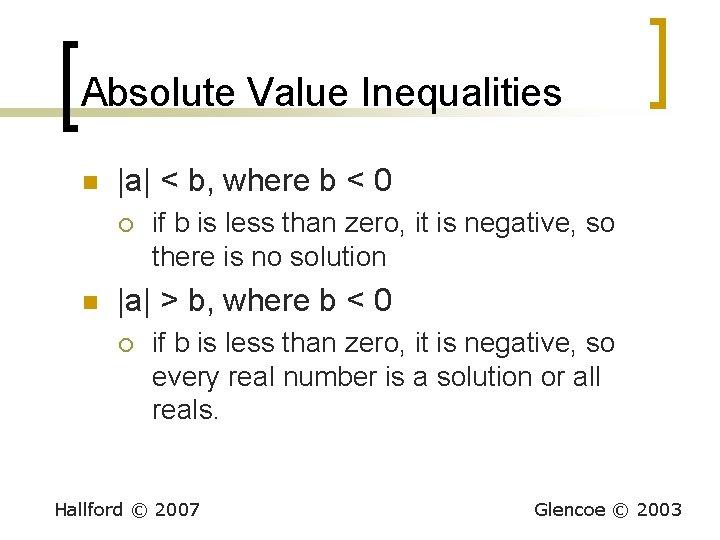 Absolute Value Inequalities n |a| < b, where b < 0 ¡ n if