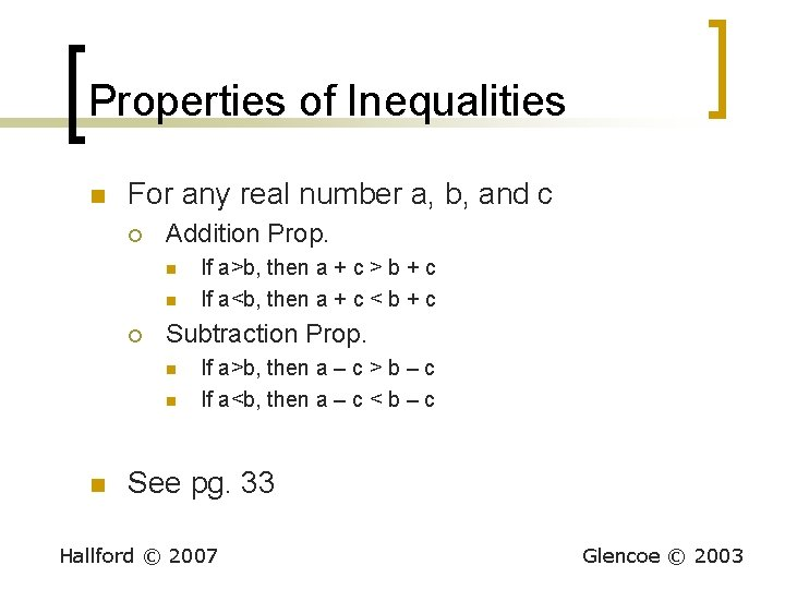Properties of Inequalities n For any real number a, b, and c ¡ Addition