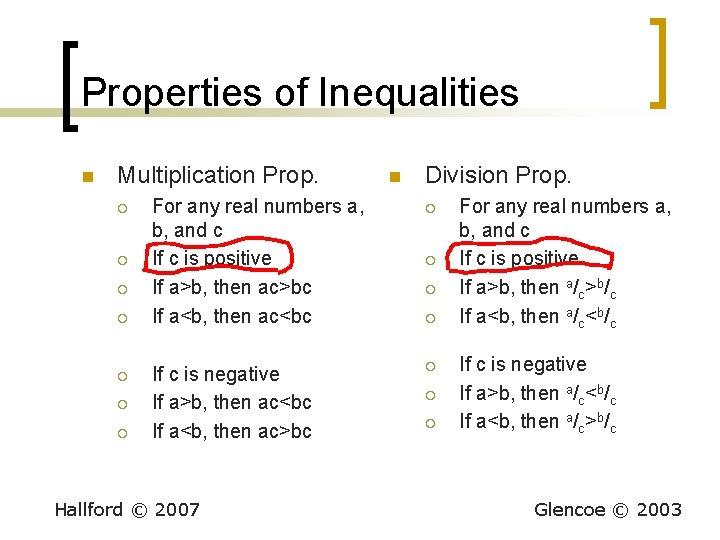 Properties of Inequalities n Multiplication Prop. ¡ ¡ ¡ ¡ n Division Prop. For