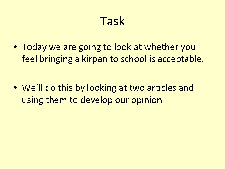 Task • Today we are going to look at whether you feel bringing a