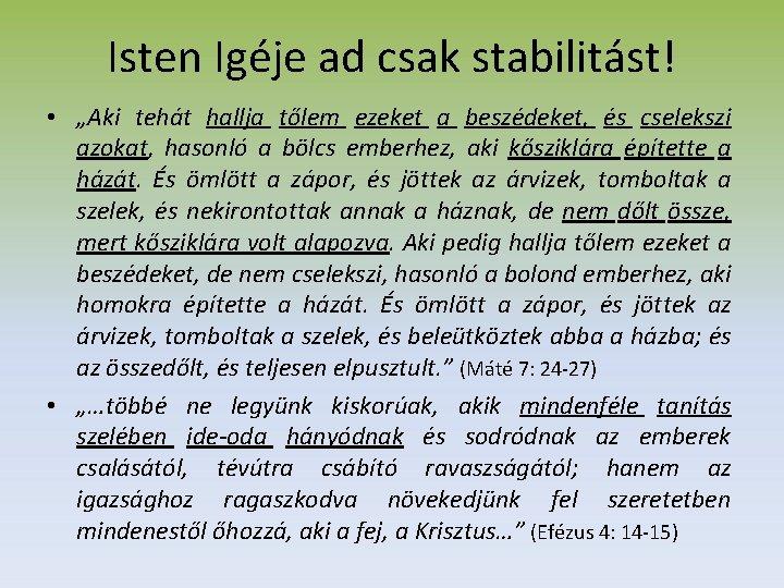 """Isten Igéje ad csak stabilitást! • """"Aki tehát hallja tőlem ezeket a beszédeket, és"""