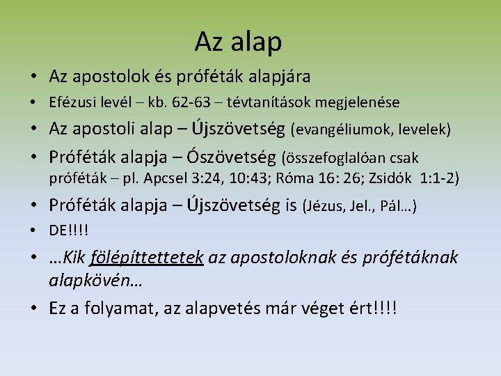 Az alap • Az apostolok és próféták alapjára • Efézusi levél – kb. 62