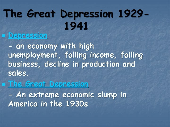 The Great Depression 19291941 n n Depression - an economy with high unemployment, falling