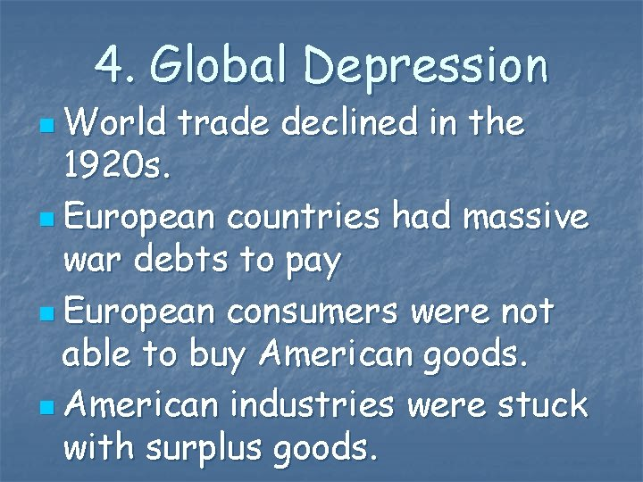 4. Global Depression n World trade declined in the 1920 s. n European countries