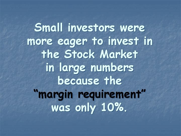 Small investors were more eager to invest in the Stock Market in large numbers