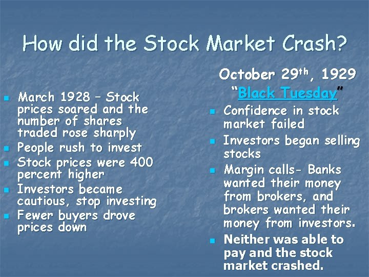 How did the Stock Market Crash? n n n March 1928 – Stock prices