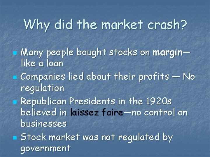 Why did the market crash? n n Many people bought stocks on margin— like