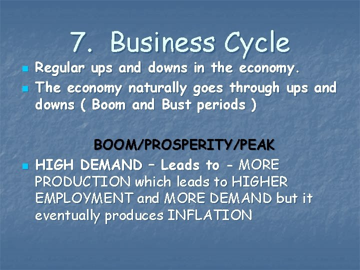 7. Business Cycle n n n Regular ups and downs in the economy. The