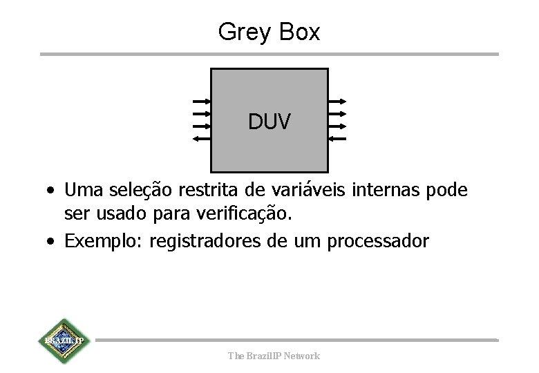 Grey Box DUV • Uma seleção restrita de variáveis internas pode ser usado para