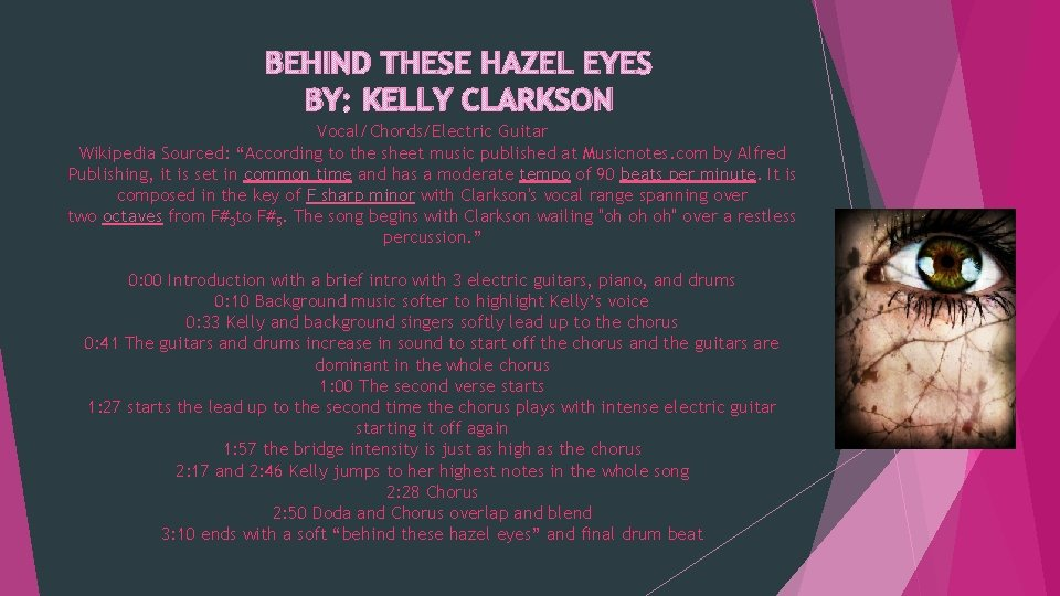"""BEHIND THESE HAZEL EYES BY: KELLY CLARKSON Vocal/Chords/Electric Guitar Wikipedia Sourced: """"According to the"""
