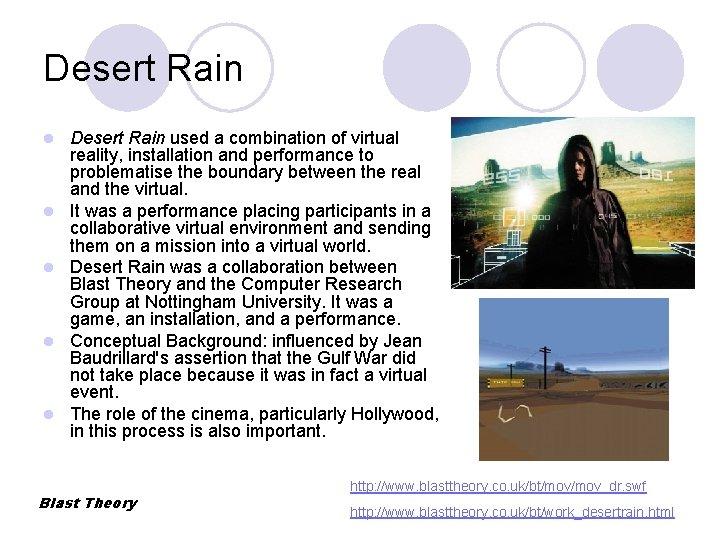 Desert Rain l l l Desert Rain used a combination of virtual reality, installation