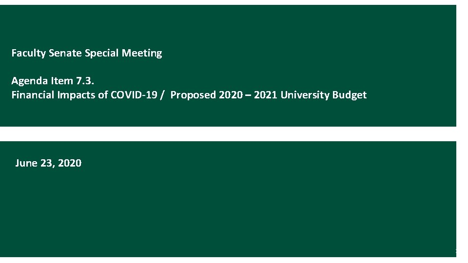 Faculty Senate Special Meeting Agenda Item 7. 3. Financial Impacts of COVID-19 / Proposed