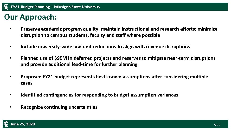 FY 21 Budget Planning – Michigan State University Our Approach: • Preserve academic program