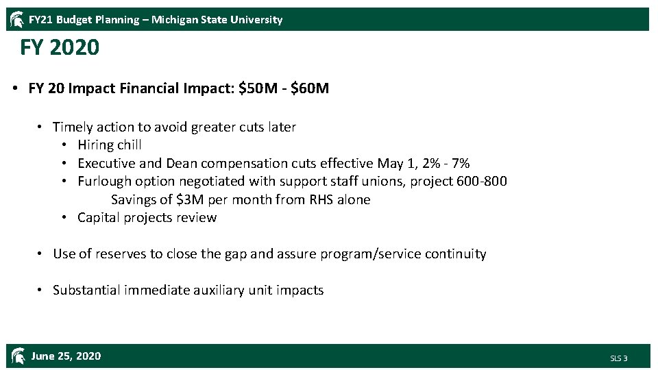FY 21 Budget Planning – Michigan State University FY 2020 • FY 20 Impact
