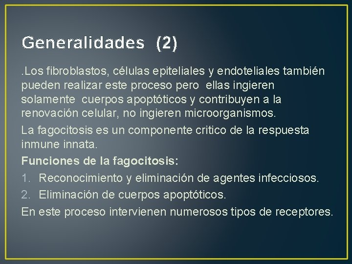Generalidades (2). Los fibroblastos, células epiteliales y endoteliales también pueden realizar este proceso pero