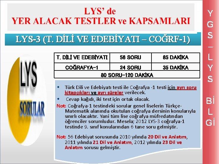 LYS-3 (T. DİLİ VE EDEBİYATI – COĞRF-1) T. DİLİ VE EDEBİYATI COĞRAFYA-1 56 SORU