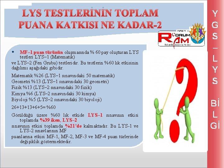 LYS TESTLERİNİN TOPLAM PUANA KATKISI NE KADAR-2 w MF– 1 puan türünün oluşmasında %