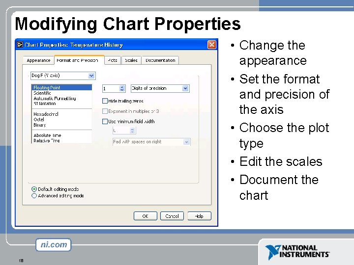 Modifying Chart Properties • Change the appearance • Set the format and precision of