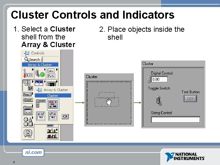 Cluster Controls and Indicators 1. Select a Cluster shell from the Array & Cluster