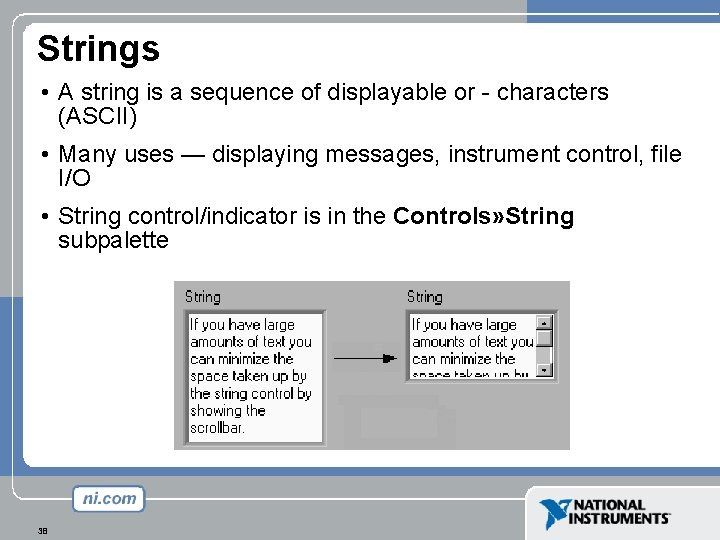 Strings • A string is a sequence of displayable or - characters (ASCII) •
