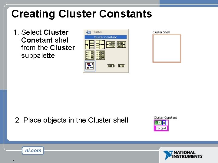 Creating Cluster Constants 1. Select Cluster Constant shell from the Cluster subpalette 2. Place