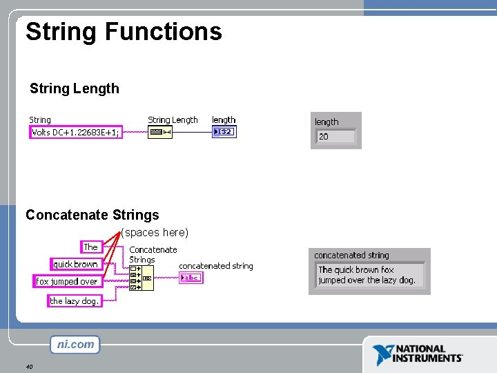 String Functions String Length Concatenate Strings (spaces here) 40