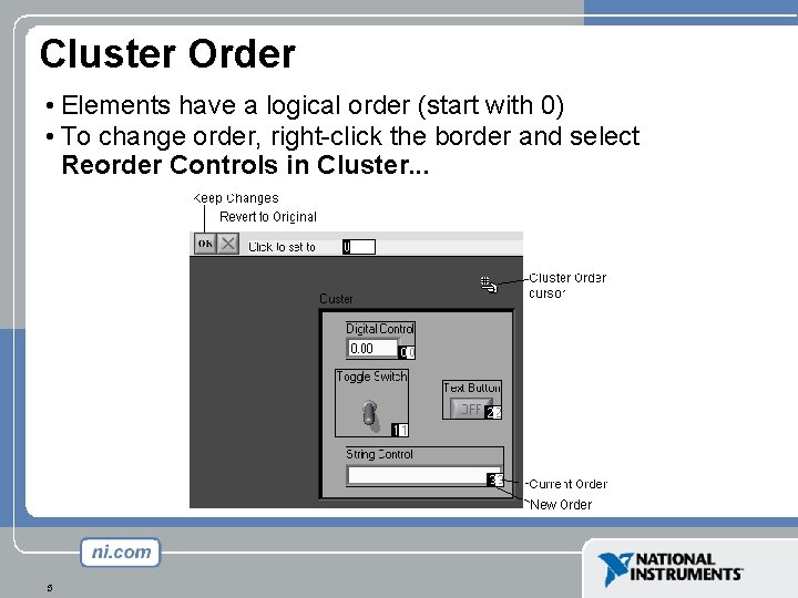 Cluster Order • Elements have a logical order (start with 0) • To change