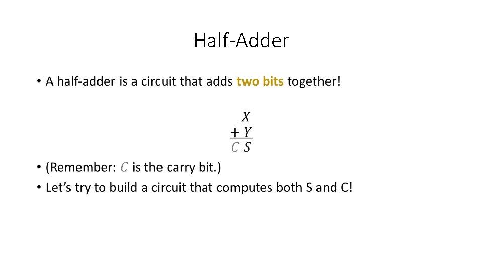 Half-Adder •