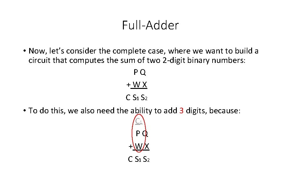 Full-Adder • Now, let's consider the complete case, where we want to build a