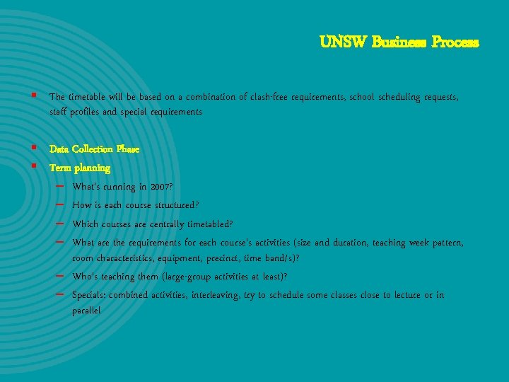 UNSW Business Process § The timetable will be based on a combination of clash-free