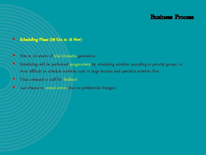 Business Process § Scheduling Phase (09 Oct to 16 Nov) § Five to six
