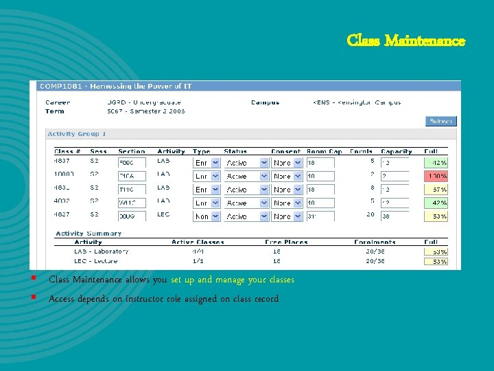Class Maintenance § Class Maintenance allows you set up and manage your classes §