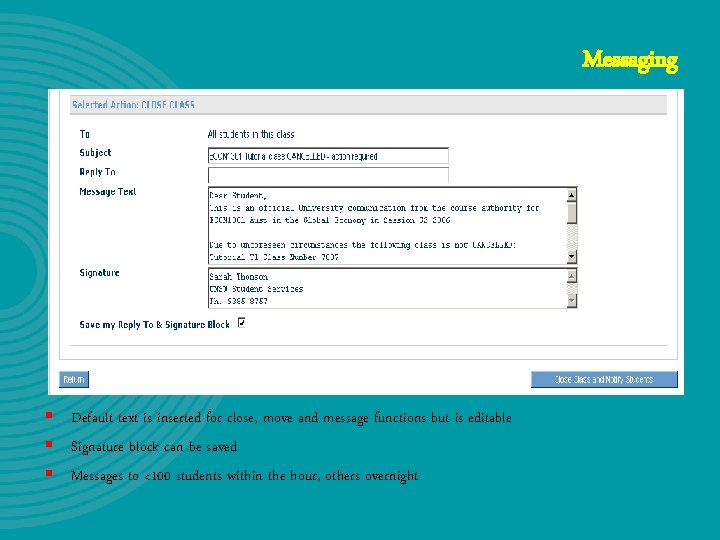 Messaging § Default text is inserted for close, move and message functions but is